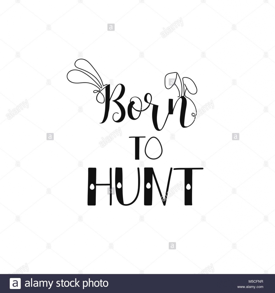 Born To Hunt. Happy Easter Lettering Card. Quote To Design Greeting | Happy Easter Greeting Cards Printable