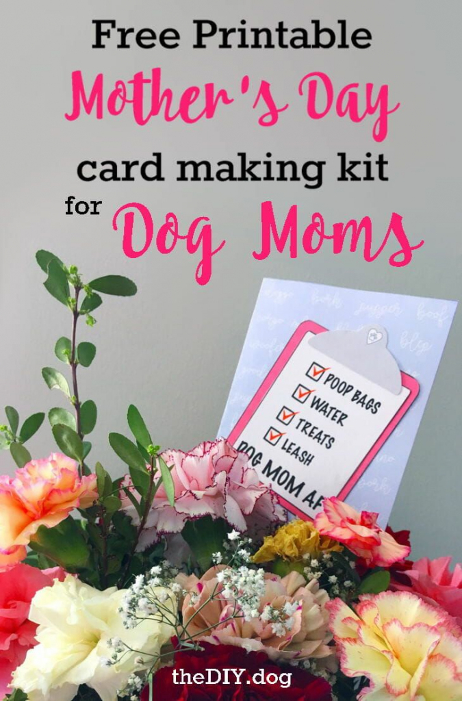 Free Printable Dog Mom Mother's Day Card Making Kits | Diy Recipes | Free Printable Mothers Day Cards From The Dog
