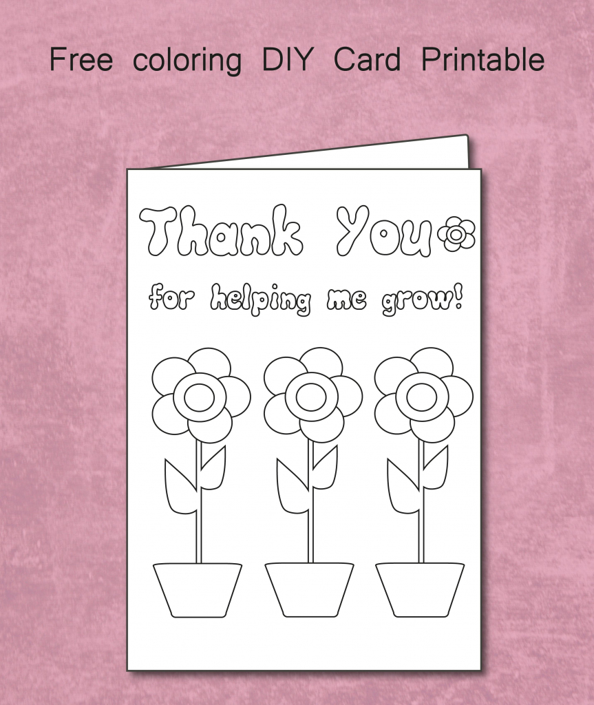 Free Thank You For Helping Me Grow - Coloring Card Printable | Thank You Card To Teacher Printable